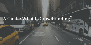 a guide what is crowdfunding